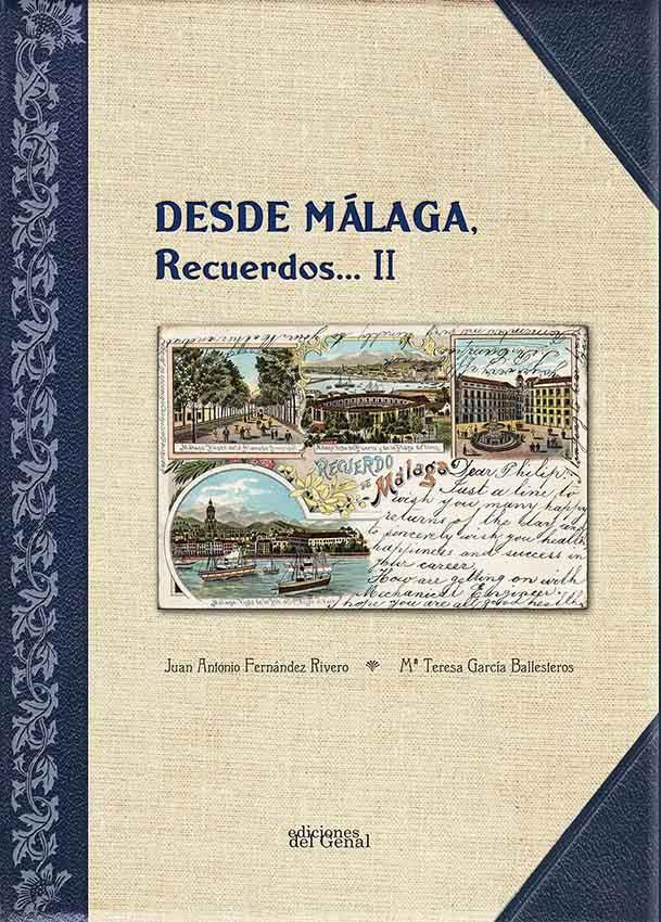 """Portada del libro de Juan Antonio Fernández Rivero y María Teresa García Ballesteros. """"Desde Málaga... Recuerdos II"""". Málaga, Ediciones del Genal, 2016."""