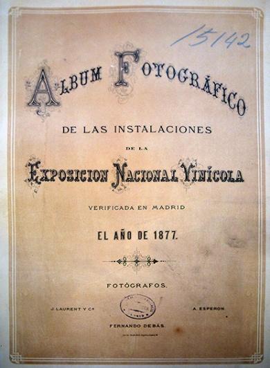 """Portada del """"Album fotográfico de la Exposición Nacional Vinícola Madrid 1877"""""""