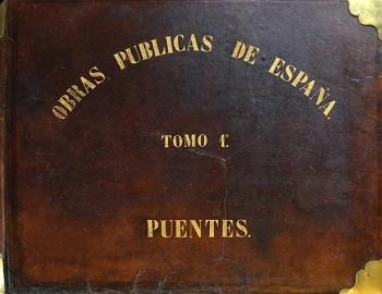 Jean Laurent, José Martínez Sánchez. Obras Públicas de España | Tomo I. Puentes. 1867. Álbum enc. en piel con 73 fotografías. (CFRivero)