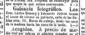 Diario de Córdoba de 30 de mayo de 1865: Gabinete fotográfico. Los Sres. Carlos Money y Edouardo Jolivot tienen el honor de ofrecer su gabinete, calle de las Doblas núm. 10. Horas de trabao, desde las once de la mañana hasta las cinco de la tarde.