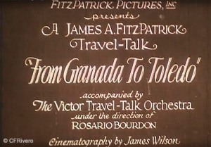 "Créditos de ""From Granada to Toledo"": Fitzpatrick Pictures, Inc.. Presents A James A. Fitzpatick Travel-Talk. accompanied by The Victor Travel-Talk Orchestra under the direction of Rosario Bourdon. Cinematography by James Wilson.l"