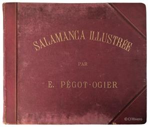 "Cubierta del álbum fotográfico ""Salamanca Illustrée"" de Eugène Pégot-Ogier, 1877. (CFRivero)"