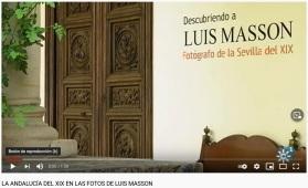 """Video de Canal Sur sobre la Exposición """"Descuubriendo a Luis Masson: Fotógrafo en la Sevilla del XIX"""""""